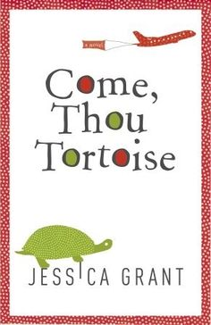 """Come, Thou Tortoise...recommended by Mrs. Zink and Mrs. Dixon...""""quirky, loveable characters"""""""