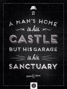 A man's garage is his Sanctuary #GSM #GarageStyleMagazine