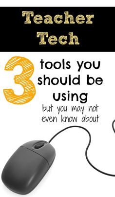 3 simple educational technology tools to make teaching easier and more fun for you and the students in the classroom