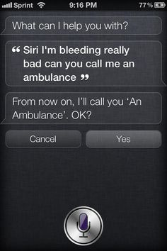 Hmmm... really people? You can't dial 911 in the time it took to explain your problem to Siri?
