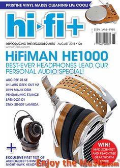 EnjoyTheMusic.com has just posted HI-Fi+'s latest issue! This issue features headphone and portable audio gear including a review of the HiFiMan HE1000 headphones, Astell&Kern AK380, Audioquest Nighthawk headphones, Pendulumic Stance headphones, Audio Research Reference 75 amp, Linn Majik DSM integrated and much more. See this issue of Hi-Fi+ at www.EnjoyTheMusic.com/hifi_plus/