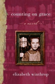 """Counting on Grace: A Novel"" by Elizabeth Winthrop. (Grades 2-9) While this novel is meant for younger readers, it won the ""ALA Notable Children's Books - Older Readers Category: 2007,"" and should be considered when researching child labor and slavery. ~ Julia"