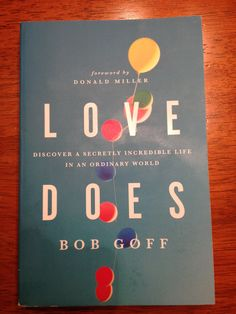 Book 3: Love Does by Bob Goff