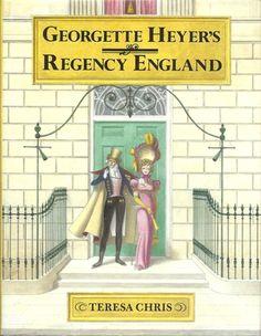 Georgette Heyer's Regency England by Teresa Chris Writing Romance, Romance Novels, Cycling Books, Georgette Heyer, Historical Romance Books, Best Novels, Classic Books, History Books, Book Nerd