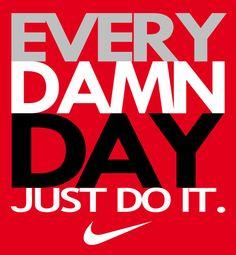 nike fitness quotes | nike every damn day sports athletes inspiration nike t shirts nike ...