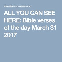 ALL YOU CAN SEE HERE: Bible verses of the day March 31 2017