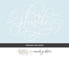 Hustle Desktop Wallpaper - Paper & Honey for Amanda Genther Blog
