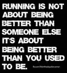 Be better than you used to be. Totally.