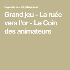 Grand jeu - La ruée vers l'or - Le Coin des animateurs