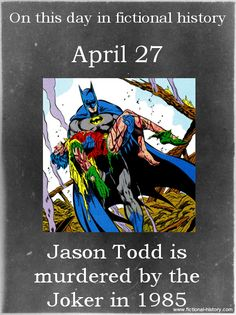 """""""Jason Todd is murdered by the Joker in 1985."""" (Source)"""