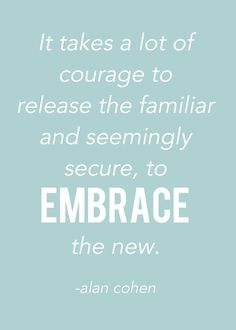 Embrace courage!