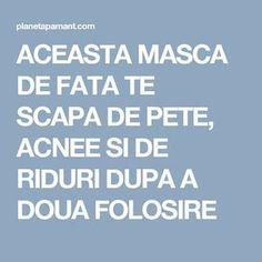 ACEASTA MASCA DE FATA TE SCAPA DE PETE, ACNEE SI DE RIDURI DUPA A DOUA FOLOSIRE Health Remedies, Glowing Skin, Good To Know, Anti Aging, Anatomy, Hair Beauty, Pandora, Fitness, Tips