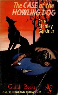 The Case of the Howling Dog (Perry Mason, Book 4)   Originally published in 1934   This is a paperback Guild Books edition.