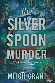 The Silver Spoon Murder: A St James City Mystery #florida #mystery #localauthor
