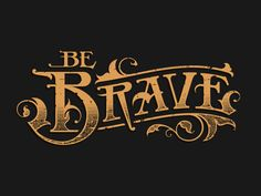 Be Brave - 2 designed by Graham Erwin for Delicious Design League. Connect with them on Dribbble; Graffiti Lettering, Typography Letters, Typography Logo, Lettering Design, Vintage Logo Design, Vintage Typography, Vintage Logos, Inspiration Typographie, Hand Drawn Logo