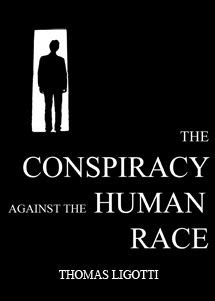 """Perhaps the overarching worth of The Conspiracy Against the Human Race is in its function as a sort of literary Silver Key. It promises to unlock doors unique to whoever picks it up."" — Grim Blogger, on Ligotti's 'The Conspiracy Against the Human Race: A Contrivance of Horror' (excellent review) Ligotti's Site: http://www.ligotti.net/archive/index.php"