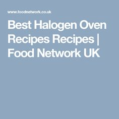 Converting standard oven recipes for the halogen oven halogen oven best halogen oven recipes recipes food network uk forumfinder Image collections