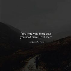 You need you more than you need them. Trust me. via (http://ift.tt/2el4TV9)