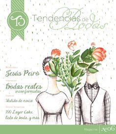 Nº06 Tendencias de Bodas Magazine (Oct'13)  Inspiración para bodas (inconformistas) / Especial: vestido de novia... con entrevista a Jesús Peiró / Rincón Tendencias con moda,   joyas, lista de boda, entrevistas y más.
