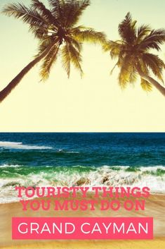 5 touristy things you simply must do while on Grand Cayman with kids!