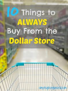I never leave the Dollar Store without purchasing these items!