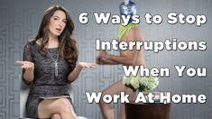 Distracted? 6 Ways to Stop Interruptions When You Work At Home by Marie Forleo