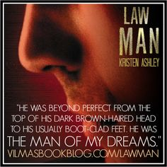 LAW MAN by Kristen Ashley love it and my best friend gave me a signed copy for christmas TG