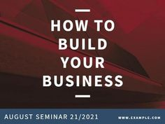 A creative template for a Business event post. A dark red background with white text displaying 'how to build your business'.