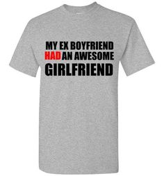 My Ex Boyfriend Had An Awesome Girlfriend T-Shirt