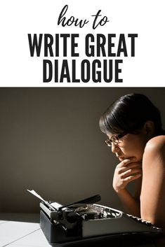 An editor from the publisher Swoon Reads gives her tips for writing great dialogues.