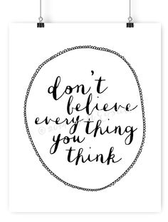 don't believe every thing you think print // by spellandtell