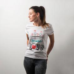 Camiseta para mujer - do what you love #yosíquesé #camisetaconestilo #discapacidadintelectual #diseñosconalma #camisetaconmensaje #tiendaconalma #tiendasocial