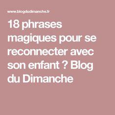 18 phrases magiques pour se reconnecter avec son enfant ⋆ Blog du Dimanche