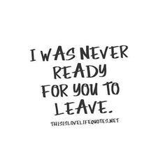 I miss you Dad! Miss Mom, Miss You Dad, I Miss Her, Missing You Quotes, Life Quotes To Live By, I Miss You Quotes, Miss You Grandpa Quotes, Missing Grandma Quotes, You Left Me Quotes