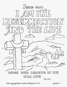 Coloring Pages for Kids by Mr. Adron: I Am The Resurrection And The Life Coloring Page, ...