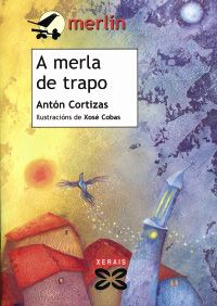 ''A merla de trapo'' de Antón Cortizas, premio Merlín de Literatura Infantil, 2001