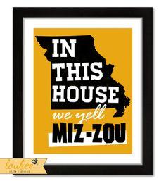 In This House We Yell MIZ-ZOU! Typographic University of Missouri Tigers Art Digital Poster Print