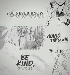 """""""you never know what someone is going through. Be kind, always.."""" Edited by Karunase Source: karunase.tumblr.com"""
