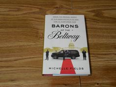Barons of the Beltway Michelle Fields 2016Hardcoverw/jacket Political U.S. Govt.