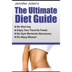 The Ultimate Diet Guide - For Busy Women! No Starving, No Food Restrictions, No Gym Workouts Required! (Kindle Edition) kindle-edition
