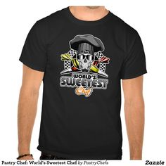 Pastry Chef: World's Sweetest Chef Tee Shirts Pastry chef skull with red and…