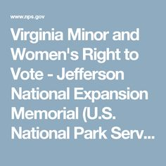 Virginia Minor and Women's Right to Vote - Jefferson National Expansion Memorial (U.S. National Park Service)