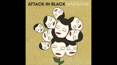 Attack in Black - Marriage (Album Version)
