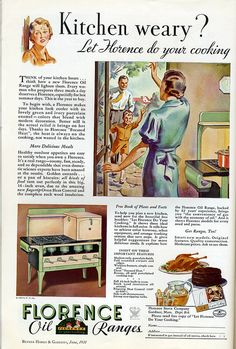 kitchen stove vintage advertising - Florence oil ranges. We owned a historic house in the 80s and it came with a stove like this only it was gas. Loved it. Was hard to give up.