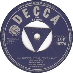 Decca 45-F 107774 Jimmy Young I'm Gonna Steal You Away