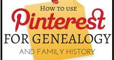 Genealogy Girl Talks & Writes Family History: How to use Pinterest for Genealogy