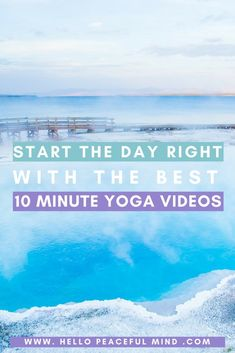 Discover the best morning yoga videos to inspire your morning routine on www.HelloPeacefulMind.com