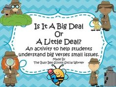 This resource included Big Deal and Little Deal Posters to discuss with student(s). Also, included are 40 Big Deal and Little Deal situation to be used as a follow up activity to help students further understand the concept of big vs. little issues.