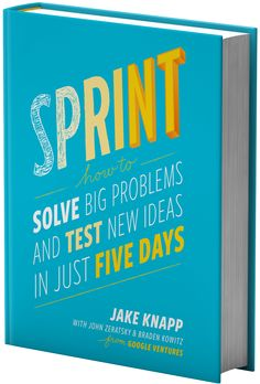 The sprint is a 5-day process for answering critical business questions through design, prototyping, and testing with customers. Learn to run your own sprints, and read about our book on sprints.