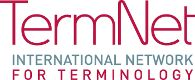 TermNet - the International Network for Terminology, is an international co-operation forum for companies, universities, institutions and associations who engage in the further development of the global terminology market